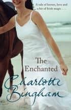 The Enchanted ebook by Charlotte Bingham