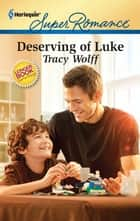 Deserving of Luke ebook by Tracy Wolff