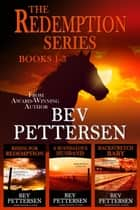 Redemption Romantic Mystery Boxset ebook by Bev Pettersen