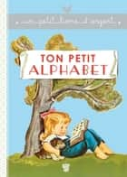 Ton petit alphabet ebook by Pierre Probst