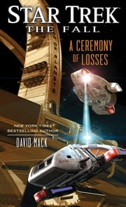 Star Trek: The Fall: A Ceremony of Losses ebook by David Mack