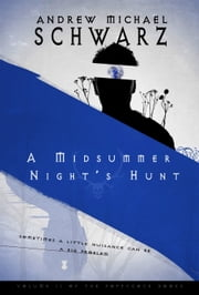A Midsummer Night's Hunt ebook by Andrew Michael Schwarz