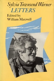 Letters Of Sylvia Townsend Warner ebook by S Warner