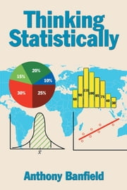 Thinking Statistically ebook by Anthony Banfield