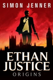 Ethan Justice: Origins ebook by Simon Jenner