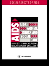 AIDS: Women, Drugs and Social Care ebook by