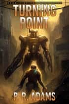 Turning Point ebook by P R Adams