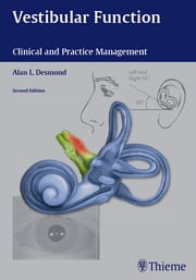 Vestibular Function - Clinical and Practice Management ebook by Alan L. Desmond
