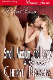 The Sextet Presents... Small, Medium, and Large ebook by Cheryl Brooks