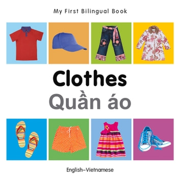 My First Bilingual Book–Clothes (English–Vietnamese) ebook by Milet Publishing