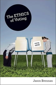 The Ethics of Voting ebook by Jason Brennan