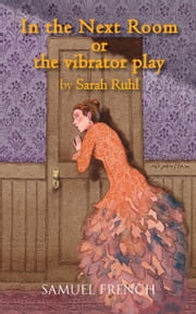 In the Next Room ebook by Sarah Ruhl