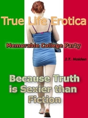 Memorable College Party ebook by J.T. Holden
