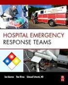 Hospital Emergency Response Teams ebook by Jan Glarum,Don Birou,Ed Cetaruk
