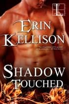 Shadow Touched ebook by Erin Kellison