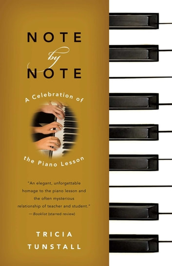 Note by Note - A Celebration of the Piano Lesson ebook by Tricia Tunstall
