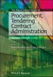 The Aqua Group Guide to Procurement, Tendering and Contract Administration ebook by Mark Hackett,Gary Statham
