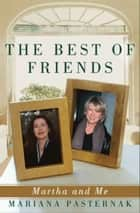 The Best of Friends - Martha and Me ebook by Mariana Pasternak