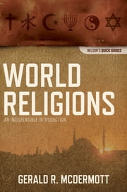 World Religions - An Indispensable Introduction ebook by Gerald R McDermott