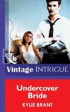 Undercover Bride (Mills & Boon Vintage Intrigue) 電子書 by Kylie Brant