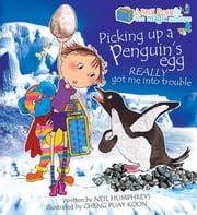 Picking up a Penguin's Egg Really Got me into Trouble ebook by Neil Humphreys,Cheng Puay Koon