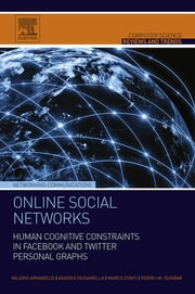 Online Social Networks - Human Cognitive Constraints in Facebook and Twitter Personal Graphs ebook by Valerio Arnaboldi,Andrea Passarella,Marco Conti,Robin I.M. Dunbar