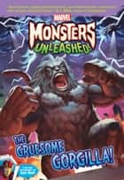 Marvel Monsters Unleashed:The Gruesome Gorgilla! ebook by Magrikie Berg