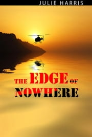 The Edge of Nowhere ebook by Julie Harris