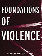 Foundations of Violence ebook by Grace M Jantzen,Grace M. Jantzen