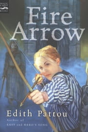 Fire Arrow - The Second Song of Eirren ebook by Edith Pattou