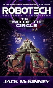 Robotech: End of the Circle ebook by Jack McKinney