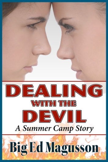 Dealing with the Devil - A Summer Camp Story ebook by Big Ed Magusson