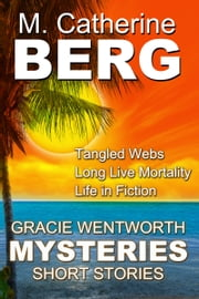 Gracie Wentworth Short Story Mysteries ebook by MCatherine Berg