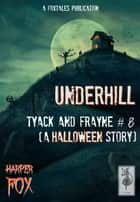 Underhill ebook by Harper Fox