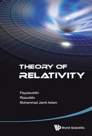 Theory of Relativity ebook by Fayyazuddin,Riazuddin,Muhammad Jamil Aslam