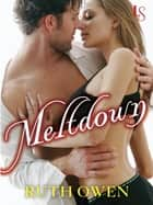 Meltdown - A Loveswept Classic Romance ebook by Ruth Owen