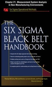 The Six Sigma Black Belt Handbook, Chapter 21 - Measurement System Analysis in Non-Manufacturing Environments ebook by Thomas McCarty,Lorraine Daniels,Michael Bremer,Praveen Gupta,John Heisey,Kathleen Mills