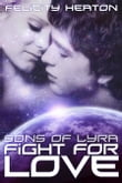 Fight For Love (Sons of Lyra Romance Series #3)