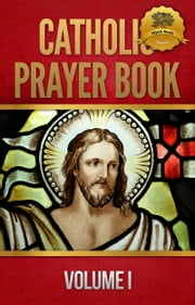 Catholic Prayer Book ebook by Wyatt North