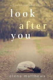 Look After You - Look After You, #1 ebook by Elena Matthews