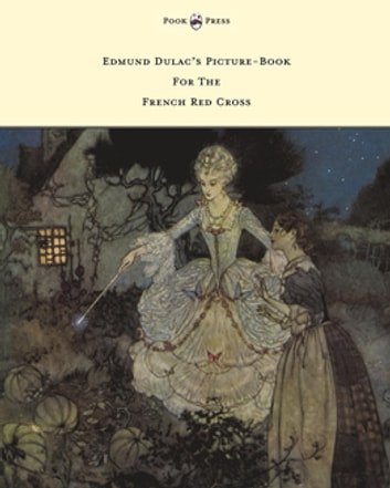 Edmund Dulac's Picture-Book For The French Red Cross ebook by Various