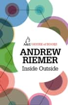 Inside Outside - Life between two worlds ebook by Andrew Riemer