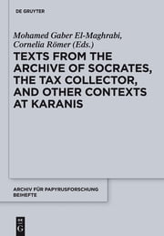"Texts from the ""Archive"" of Socrates, the Tax Collector, and Other Contexts at Karanis - P. Cair. Mich. II ebook by Mohamed Gaber El-Maghrabi,Cornelia Römer"