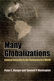Many Globalizations - Cultural Diversity in the Contemporary World ebook by Peter L. Berger,Samuel P. Huntington