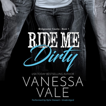 Ride Me Dirty audiobook by Vanessa Vale