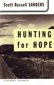 Hunting for Hope - A Father's Journeys ebook by Scott R. Sanders