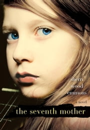 The Seventh Mother ebook by Sherri Wood Emmons