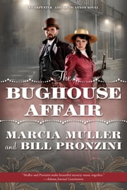 The Bughouse Affair - A Carpenter and Quincannon Mystery ebook by Marcia Muller,Bill Pronzini