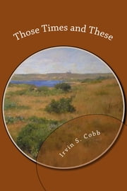 Those Times and These ebook by Irvin S. Cobb