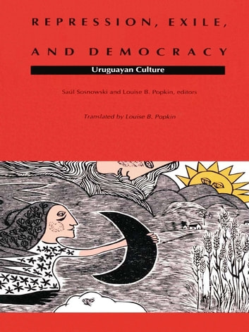 Repression, Exile, and Democracy - Uruguayan Culture ebook by